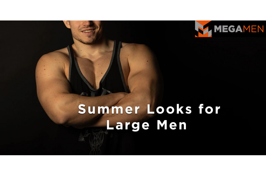 5 Summer Looks for Large Men