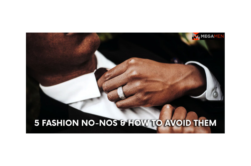 5 Fashion No-Nos & How to Avoid Them